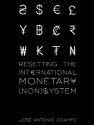 Book cover for the Resetting the International Monetary (Non)System by José Antonio Ocampo